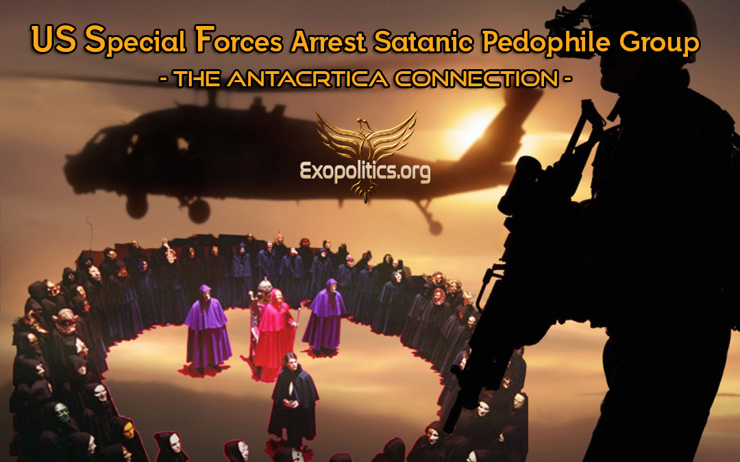 US Special Forces Arrest Satanic Pedophile Group – the Antarctica Connection