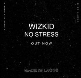 [Music] Wizkid – No Stress