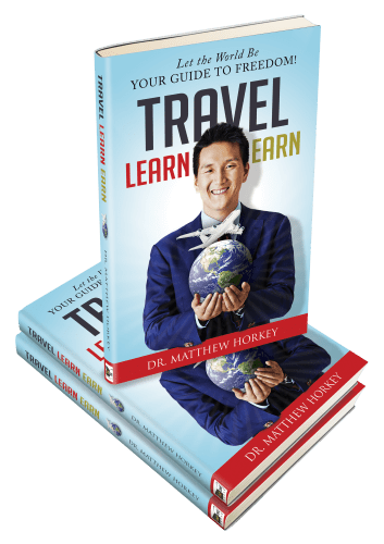 Travel Learn Earn Let the World Be Your Guide to Freedom Matthew Horkey