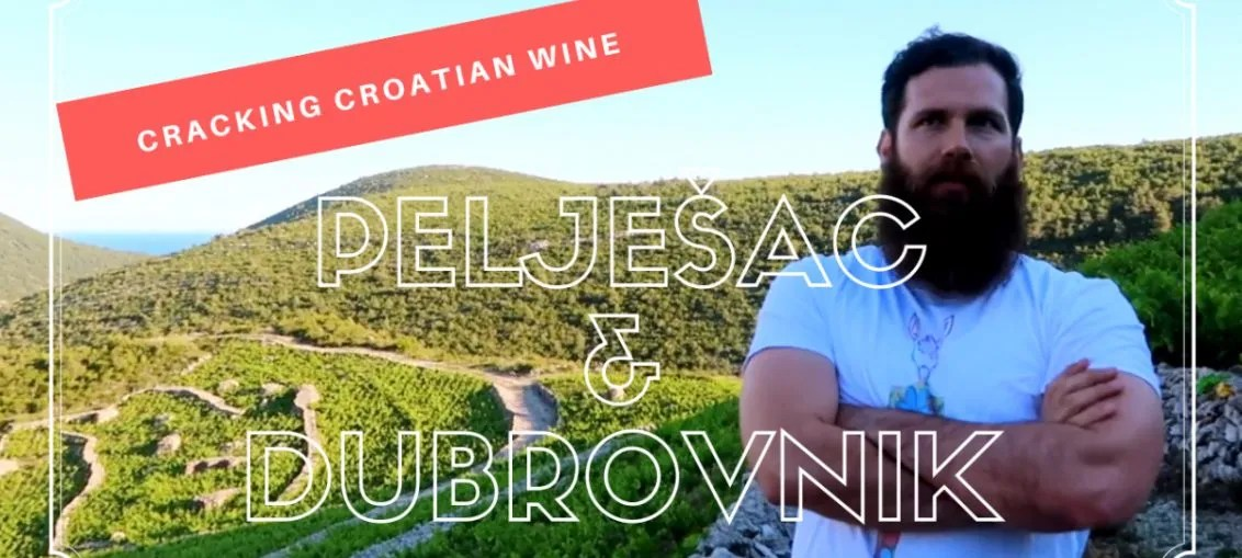 Cracking Croatian Wine in Peljesac & Dubrovnik