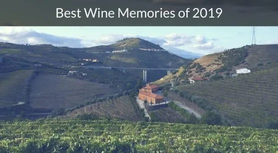 Exotic Wine Travel Best Wine Memories of 2019