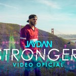 Jaydan – Stronger (VIDEO OFICIAL) (Estreno)