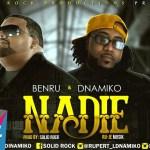 Benru & DNamiko – Nadie (Estreno)