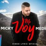 Micky Medina – Me Voy (Video de Letras) (Estreno)