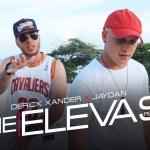 Derick Xander ft. Jaydan – Me Elevas (Video Oficial) (Estreno)