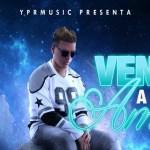 Yaniel Rondon – Vengo a Darte Amor (Estreno)