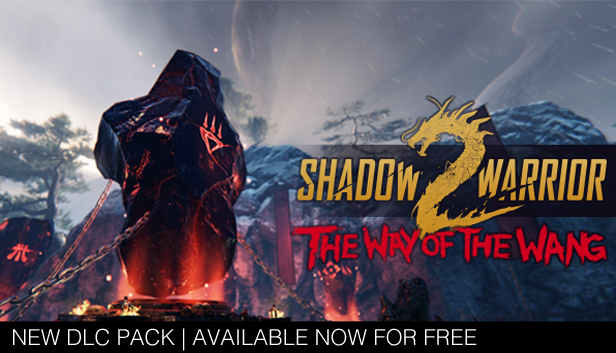 Shadow Warrior 2  1.1.6.0 The Way of the Wang DLC out now