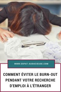 Comment éviter le burn-out pendant votre recherche d'emploi à l'étranger
