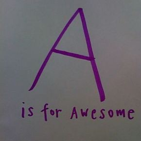 A is for Awesome