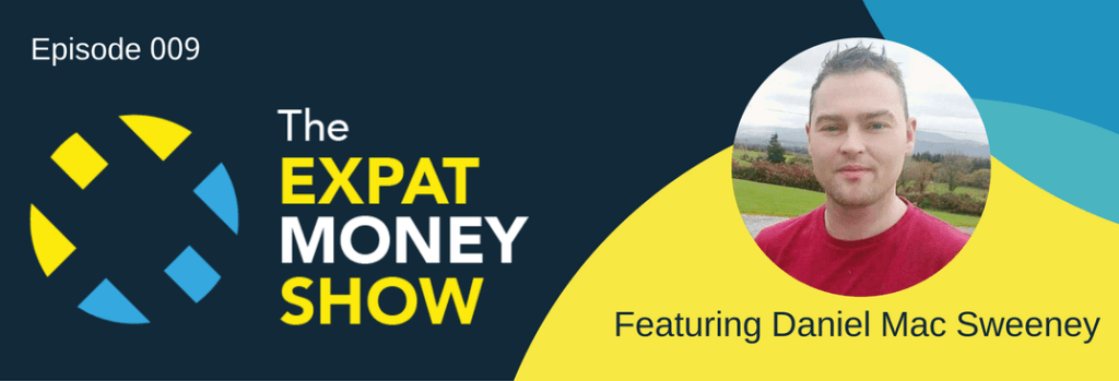 Daniel Mac Sweeney interviewed on The Expat Money Show