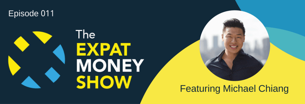 Michael Chiang Interviewed on The Expat Money Show