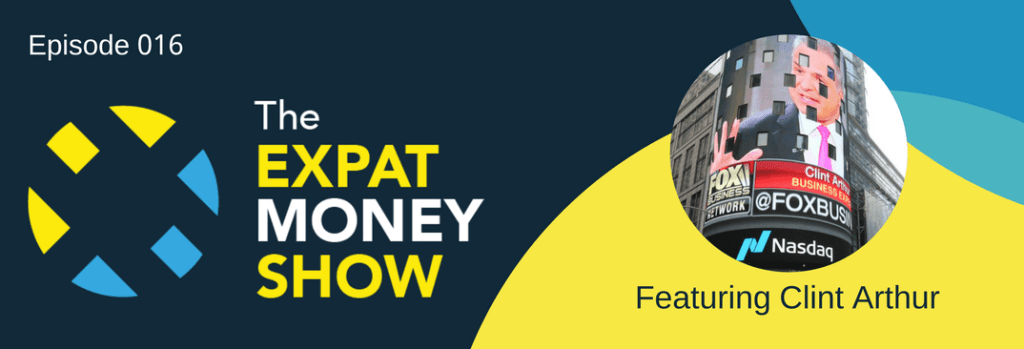 Clint Arthur Interviewed on The Expat Money Show