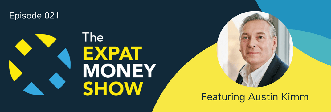 Austin Kimm Interviewed on The Expat Money Show
