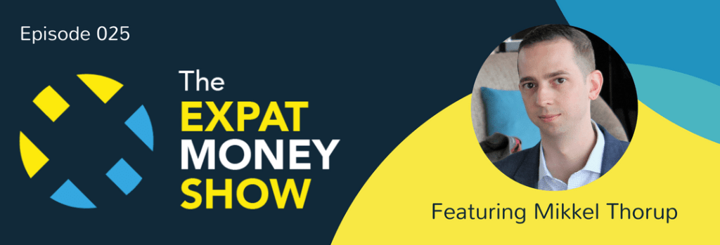 Mikkel Thorup speaks on The Expat Money Show