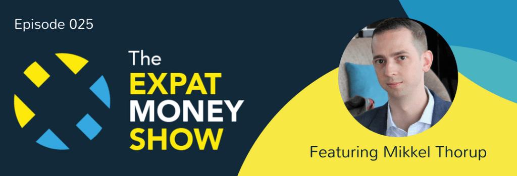 Mikkel Thorup speaks on The Expat Money Show