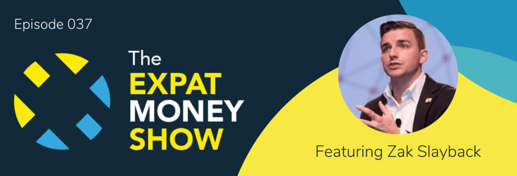Zak Slayback interviewed on The Expat Money Show
