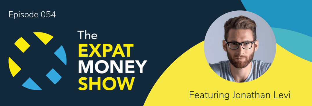 Jonathan Levi interviewed by Mikkel Thorup on The Expat Money Show