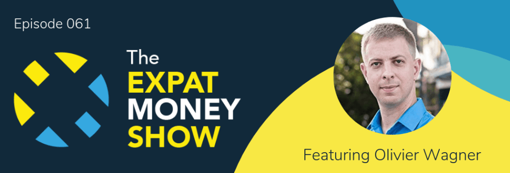 Olivier Wagner interviewed by Mikkel Thorup on The Expat Money Show