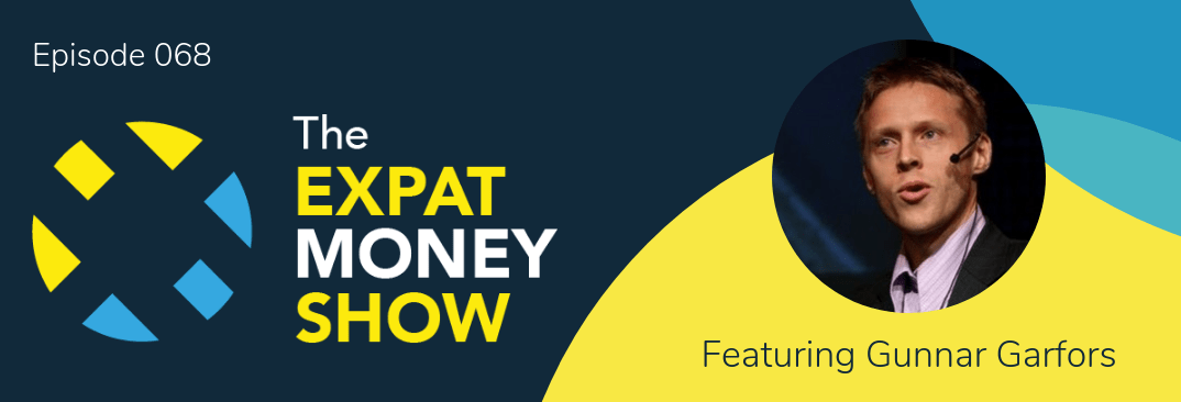 Gunnar Garfors interviewed by Mikkel Thorup on The Expat Money Show