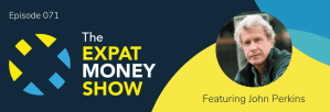 John Perkins interviewed by Mikkel Thorup on The Expat Money Show