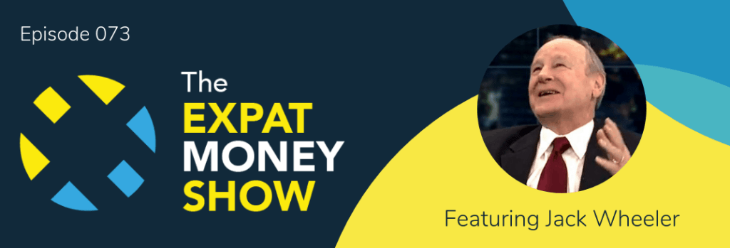 Jack Wheeler interviewed by Mikkel Thorup on The Expat Money Show