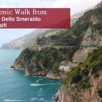 A Scenic Walk from Grotta Dello Smeraldo to Amalfi