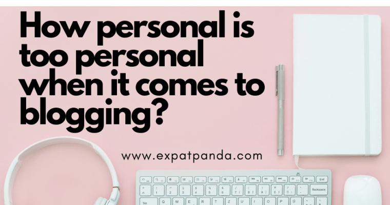 How personal is too personal when it comes to blogging?