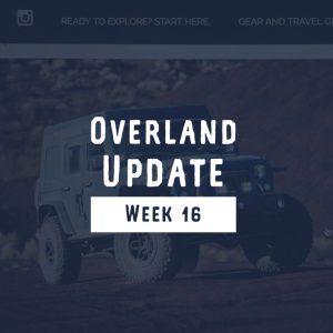 Overland & Expo Update (Week 16, 2018)