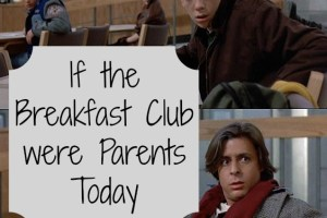If the Breakfast Clube Were Parents Today