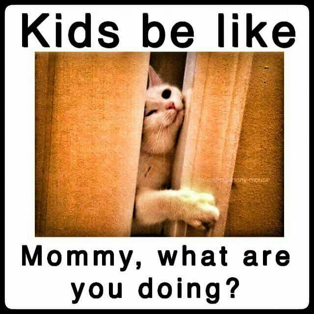 Time to Laugh! Kids be like, Mommy, what are you doing?