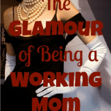 The Glamour of Being a Working Mom