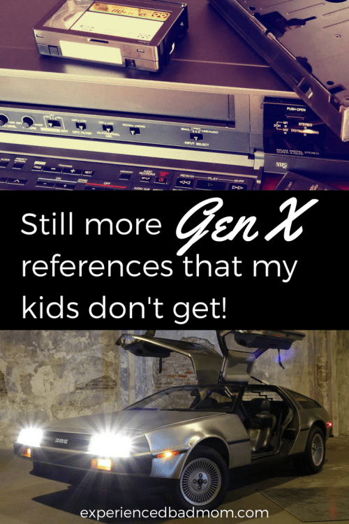 "Here's another round of classic Generation X references that my teen and tween just don't get. Teenagers today don't understand a lot of what we think is hilarious, such as Gen X gems like ""Pardon me? Do you have any Grey Poupon?"""