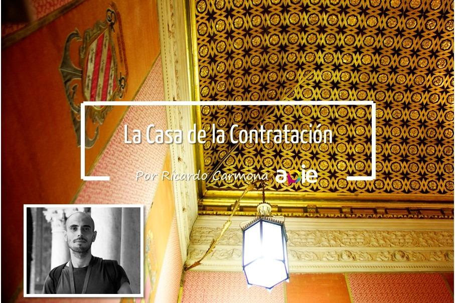 Casa de la Contratación, Reales Alcázares de Sevilla
