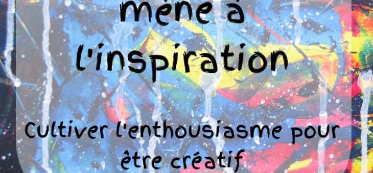 La curiosité mène à l'inspiration