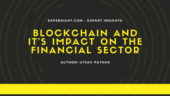 Blockchain and it's impact on the Financial Sector