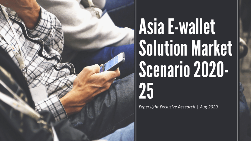 Asia E-wallet Solution Market Scenario in the Next 5 Years