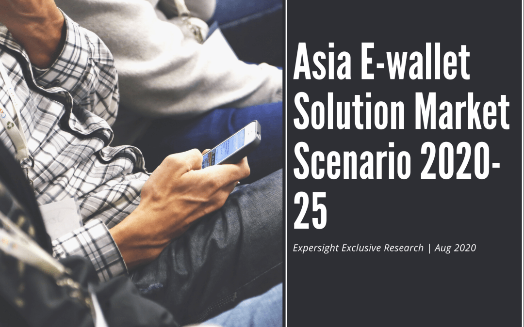 Asian E-wallet Solution Market Scenario in the Next 5 Years