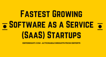 Fastest Growing Software as a Service (SaaS) Startups