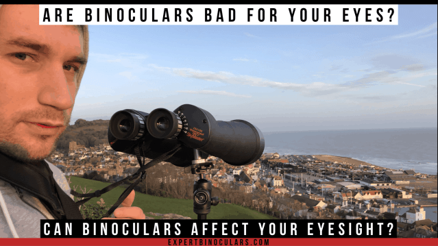 are binoculars bad for your eyes? can binoculars affect your eyesight?