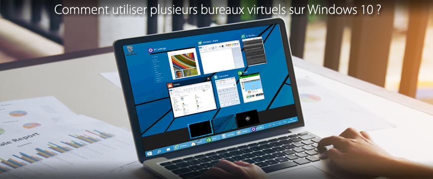 Comment Utiliser Plusieurs Bureaux Virtuels Avec Windows 10