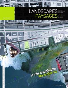 Cover page of Landscapes/Paysages Spring issue 2013, with the Toronto Central Waterfront Arial Plan (Plan by West 8 + DTAH)
