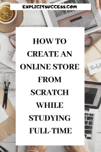 How to Create an Online Store from Scratch While Studying Full-Time