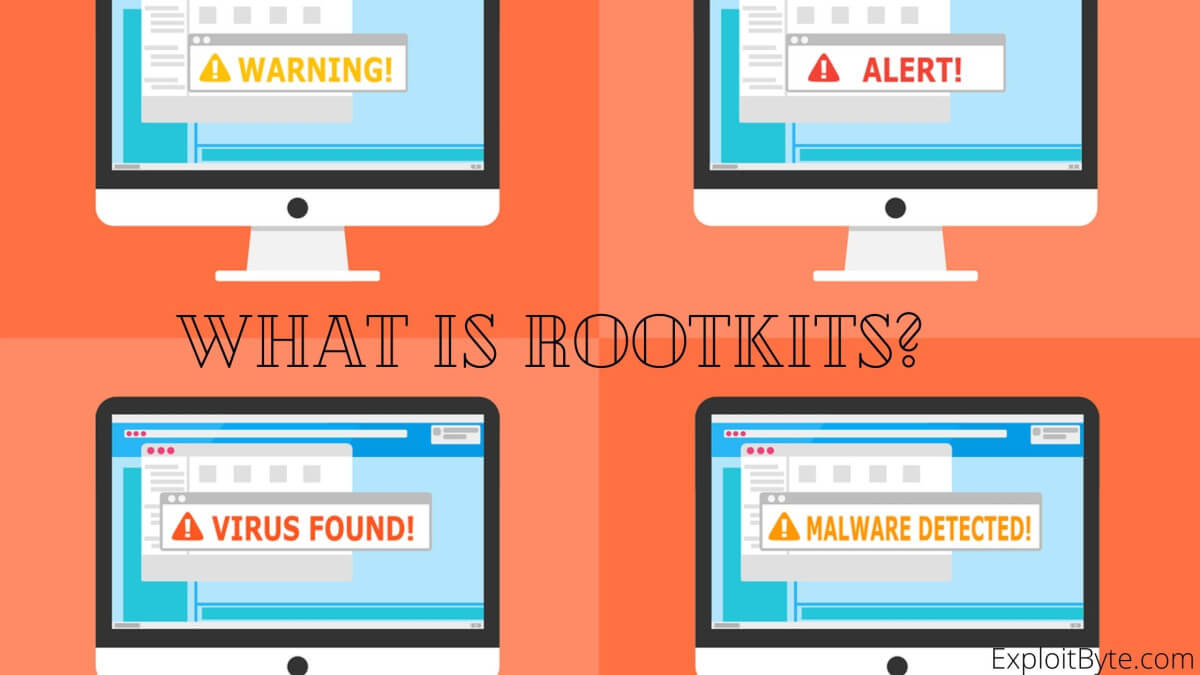 What Is Rootkits?