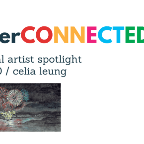 Interconnected Virtual Artist Spotlight: Celia Leung