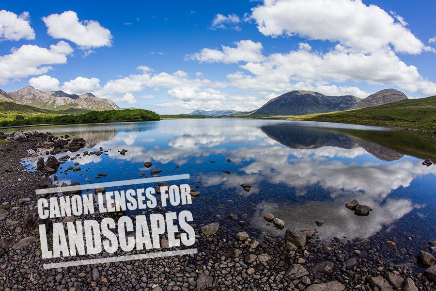 Best Canon Wide Angle Lens for Landscape – The Complete Guide