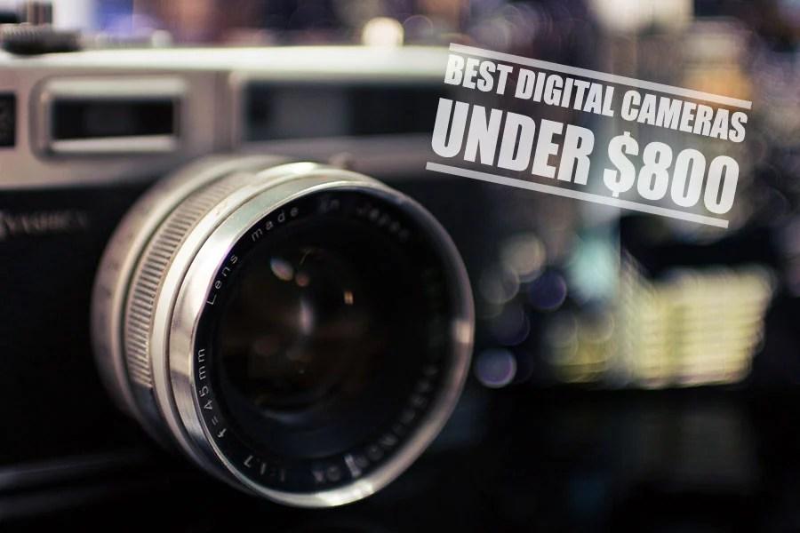 Best Cameras under 800 dollars