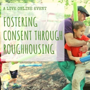 Fostering Consent Through Roughhousing