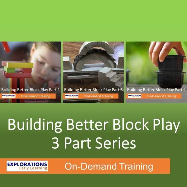 Building Better Block Play 3 Part Series