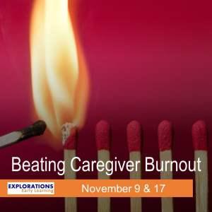Beating Caregiver Burnout