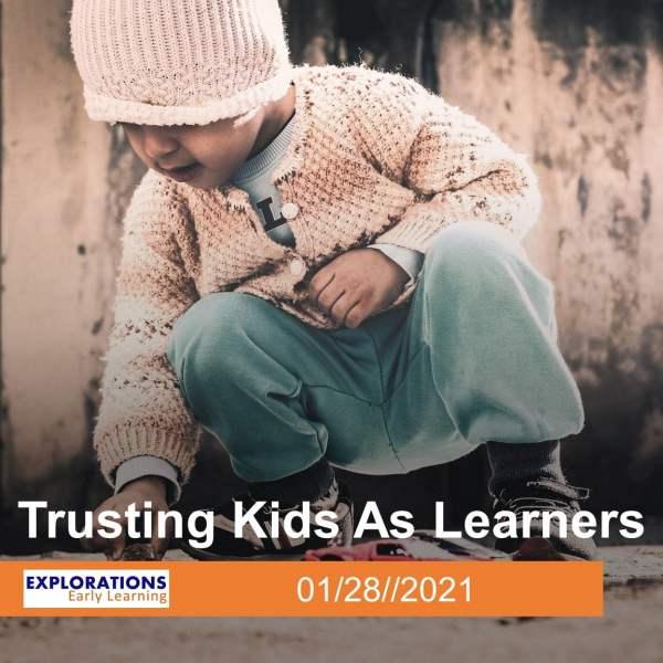 Trusting Kids As Learners